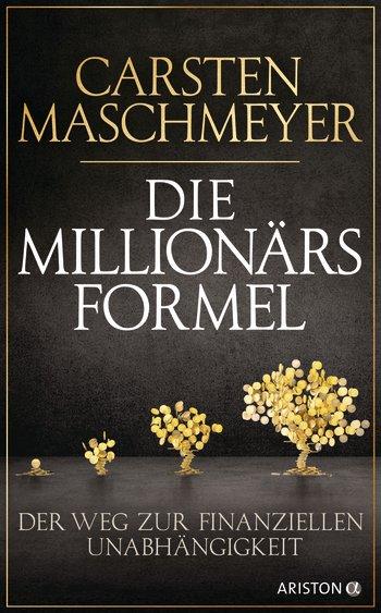 Die Millionärsformel Carsten Maschmeyer